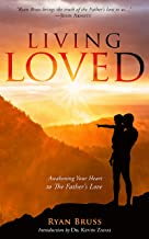 Living Loved: Awakening Your Heart To The Father's Love
