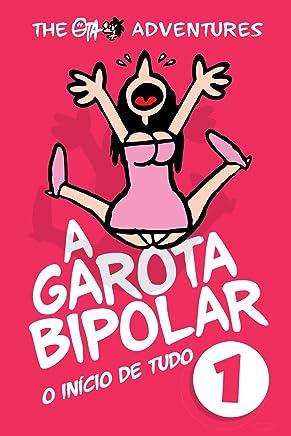 A Garota Bipolar: O Início de Tudo (The Ota Adventures Livro 1)