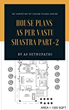 HOUSE PLANS AS PER VASTU SHASTRA PART 2: Another 80 varieties of house plan pictures as per vastu shastra with detailed explanation and also included most important vastu shastra tips and ideas .
