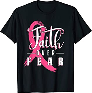 Faith Over Fear Breast Cancer Warrior Patient Supporter T-Shirt