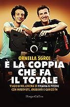 Scaricare Libri È la coppia che fa il totale. Viaggio nel cinema di Ficarra & Picone con interviste, aneddoti e curiosità PDF