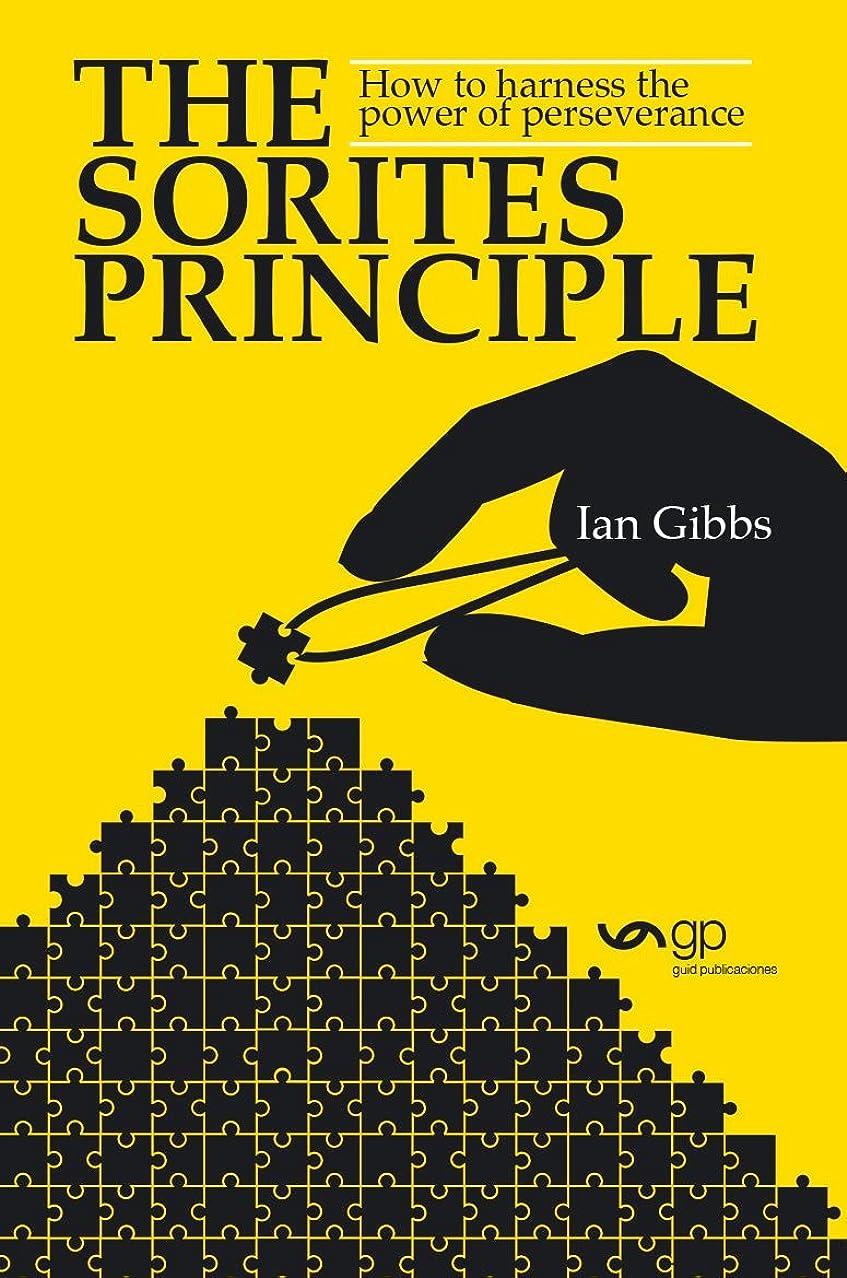 あまりにもベテラン生じるThe Sorites Principle: How to harness the power of perseverance (English Edition)