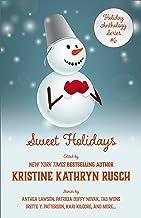 Sweet Holidays: A Holiday Anthology (Holiday Anthology Series Book 6)