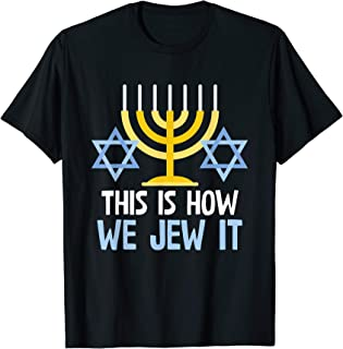 Funny Jewish Hanukkah Holiday Gift This Is How We Jew It T-Shirt