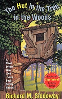 The Hut in the Tree in the Woods (Bookcraft Hysterical Fiction Series)