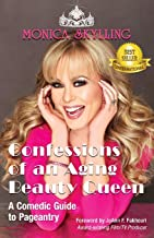 Confessions of an Aging Beauty Queen: A Comedic Guide to Pageantry