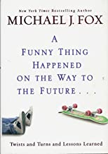 A Funny Thing Happened on the Way to the Future ... (Large Print) by Michael J Fox (2010) Hardcover