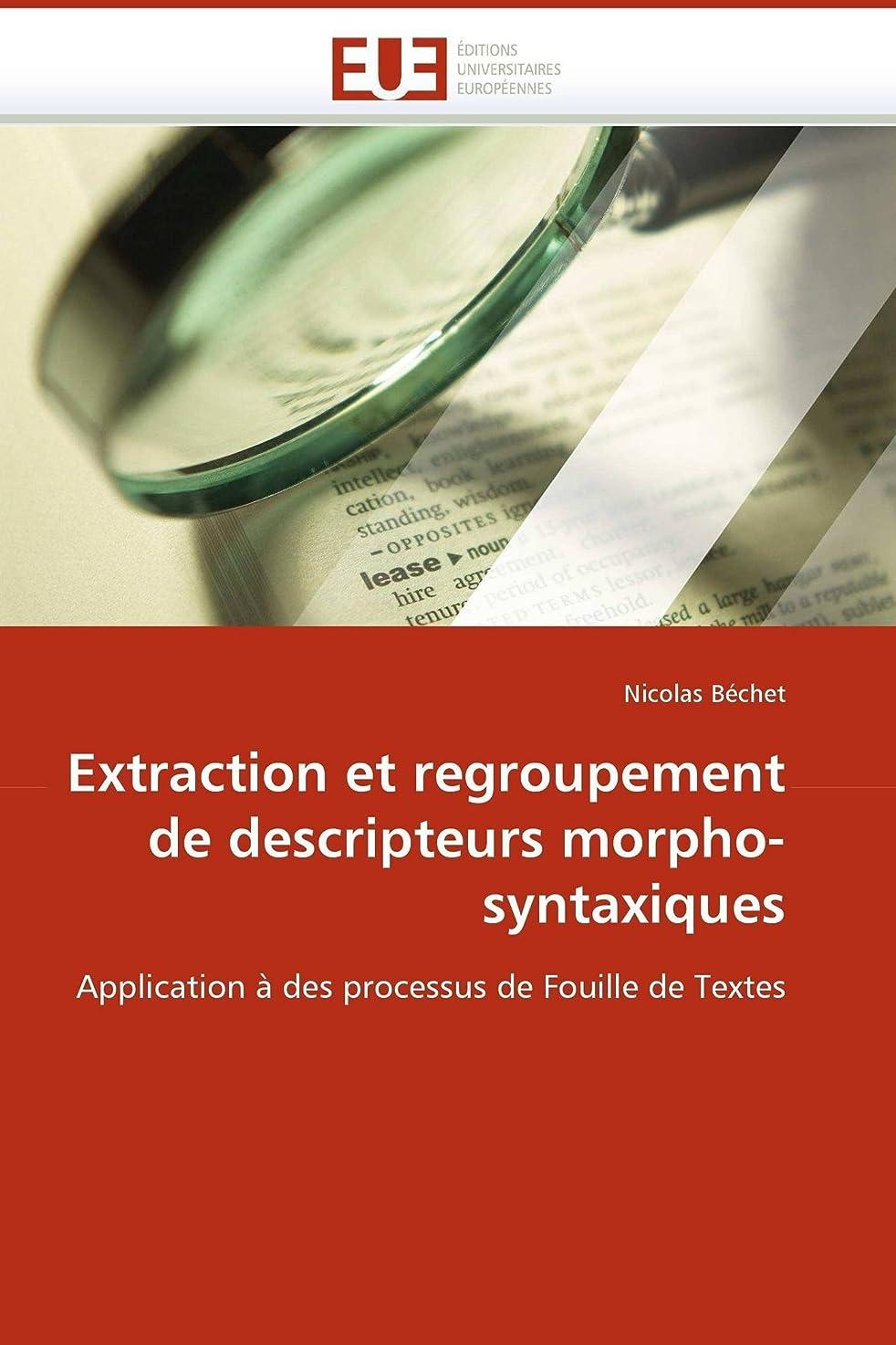 物足りない差別概要Extraction Et Regroupement de Descripteurs Morpho-Syntaxiques (Omn.Univ.Europ.)