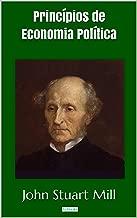 Princípios de Economia Política - Stuart Mill (Coleção Economia Política) (Portuguese Edition)