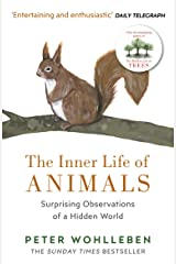 The Inner Life of Animals: Surprising Observations of a Hidden World Kindle Edition