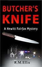 Butcher's Knife ~ a Hewitt Fairfax Mystery: a brief retirement (Hewitt Fairfax Mysteries Book 1)