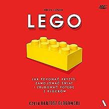 Lego: Jak pokonać kryzys, zawojować świat i zbudować potęgę z klocków [How to Overcome the Crisis, Conquer the World and Build Power from Blocks]