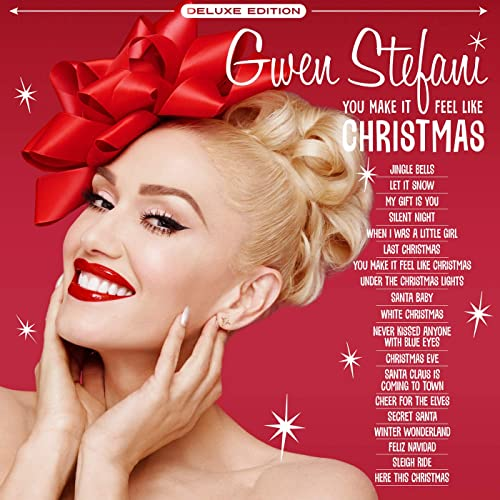 Gwen Stefani Christmas 2020 You Make It Feel Like Christmas (Deluxe Edition   2020) by Gwen