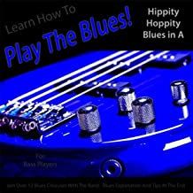 Learn How to Play the Blues! Hippity (Hoppity Hip Hop in the Key of A) [for Bass Players]
