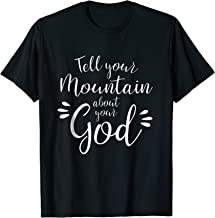 Tell Your Mountain About Your God Shirt Cool Christian Hope