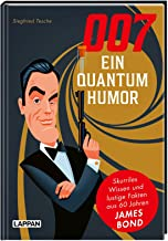 007 – Ein Quantum Humor: Skurriles Wissen und lustige Fakten aus 60 Jahren James Bond | Ein unverzichtbares Geschenkbuch f...