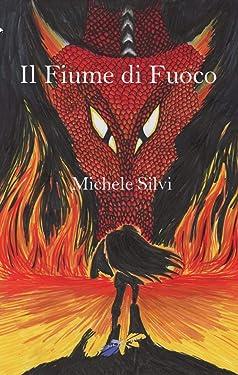 Il Fiume di Fuoco (Italian Edition)