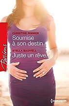 Soumise à son destin - Juste un rêve... (Passions) (French Edition)