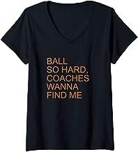 Womens Ball So Hard Coaches Wanna Find Me - Fun Basketball Lover V-Neck T-Shirt