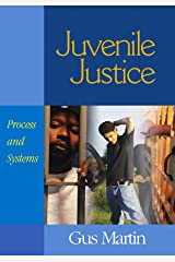 Juvenile Justice: Process and Systems Kindle Edition