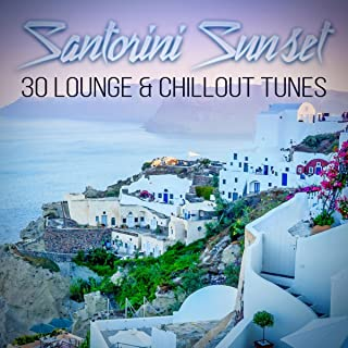 Santorini Sunset - 30 Lounge & Chillout Tunes, Electronic Chill Emotions, Sunset Dreams, Café Bar Music, Music Party, Summer Background Music