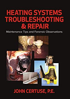 Heating Systems Troubleshooting & Repair: Maintenance Tips and Forensic Observations