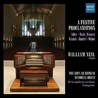 A Festive Proclamation - Organ Music by Adler, J.S. Bach, Ewazen, Franck, Handel and Widor Aeolian-Skinner organ