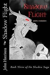 Shadow Flight: Book Three of the Shadow Saga Kindle Edition