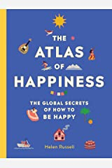 The Atlas of Happiness: The Global Secrets of How to Be Happy Kindle Edition