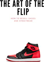 How to resell Shoes and Streetwear: The Art of the Flip (