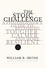 The Stoic Challenge: A Philosopher's Guide to Becoming Tougher, Calmer, and More Resilient (English Edition) Format Kindle