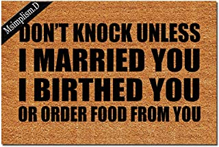 Msimplism.D Funny Doormat for Indoor Outdoor - Don't Knock Unless I Married You Birthed You Or Ordered Food from You Entra...