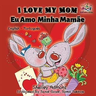I Love My Mom (English Portuguese- Brazil): English Portuguese Bilingual Book (English Portuguese Bilingual Collection) (Portuguese Edition)