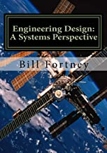 Engineering Design: A Systems Perspective