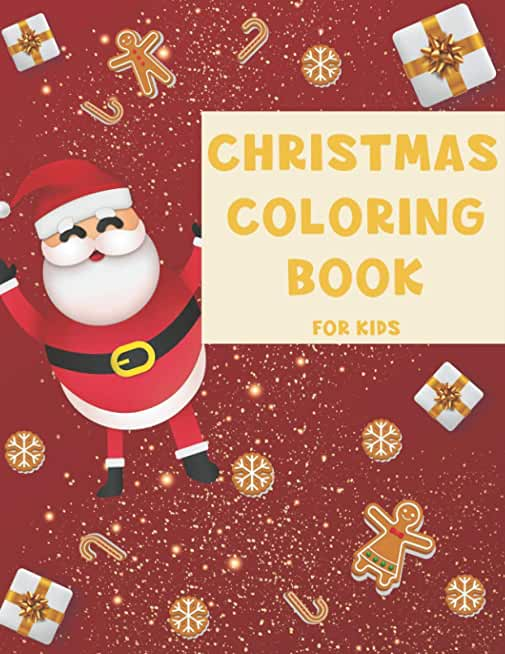 Christmas Coloring Book For Kids: Christmas activity book coloring Santa Gingerbread candy ........etc 100 pages