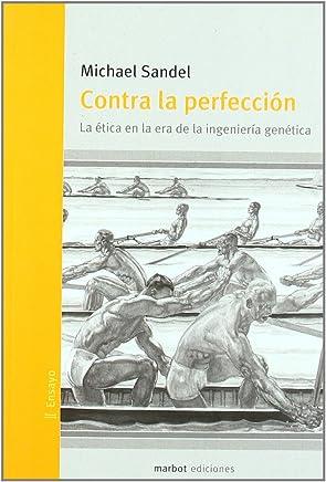 Contra la perfeccion: la etica en la era de la ingenieria genetica: Michael J. Sandel: 9788493574444: Amazon.com: Books