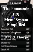 The Panasonic G9 Menu System Simplified