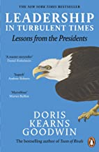 Leadership in Turbulent Times: Lessons from the Presidents (English Edition)