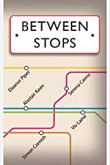 Between Stops Kindle Edition