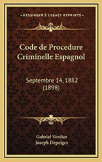 Code de Procedure Criminelle Espagnol: Septembre 14, 1882 (1898)
