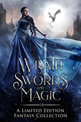 Wrath of Swords and Magic: A Limited Edition Fantasy Collection Kindle Edition
