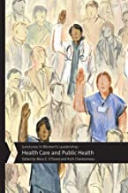 Junctures in Women's Leadership: Health Care and Public Health