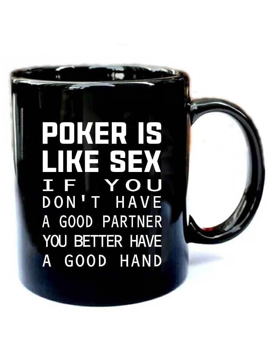 Funny gamer Poker is like sex- Funny Gift Black 11oz Ceramic Coffee Mug