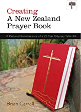 Creating a New Zealand Prayerbook: A Personal Reminiscence of a 25 Year Odyssey 1964-89