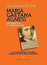 Maria Gaetana Agnesi: Matematica e compassione (Italian Edition)