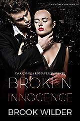 Broken Innocence (Dark Mafia Romance Suspense) (D'Agostino Mafia Book 1) Kindle Edition
