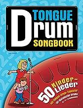 Tongue Drum Songbook: 50 Kinderlieder mit Tongue-Drum-Tabulatur