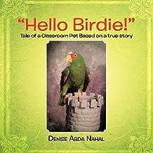 """Hello Birdie!"": Tale of a Classroom Pet Based on a True Story"