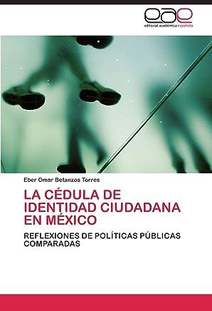La cédula de identidad ciudadana en México: Reflexiones de políticas públicas comparadas
