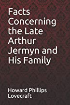 Facts Concerning the Late Arthur Jermyn and His Family  Howard Phillips Lovecraft